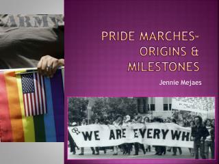 Pride marches- origins & milestones
