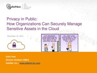 Privacy in Public:  How Organizations Can Securely Manage Sensitive Assets in the Cloud