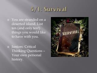 5/1: Survival