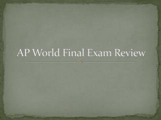 AP World Final Exam Review