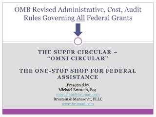 OMB Revised Administrative, Cost, Audit Rules Governing  All  Federal Grants