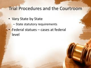Trial Procedures and the Courtroom