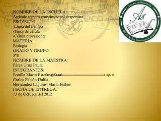 NOMBRE DE LA ESCUELA: Articulo tercero constitucional vespertina PROYECTO: -L�nea del tiempo
