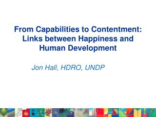 From Capabilities to Contentment: Links between Happiness and Human Development