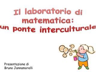 Il laboratorio di matematica:  un ponte interculturale