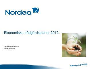 Ekonomiska trädgårdsplaner  2012