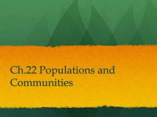 Ch.22 Populations and Communities