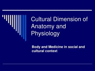 Cultural Dimension of Anatomy and Physiology
