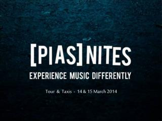 Tour  &  Taxis  -   14 & 15 March 2014