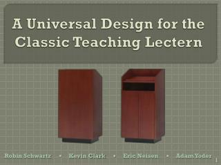 A Universal Design for the Classic Teaching Lectern