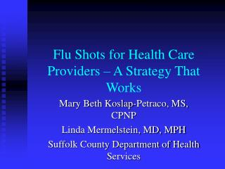 Flu Shots for Health Care Providers     A Strategy That Works