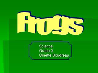 Science Grade 2 Ginette Boudreau