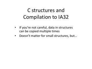 C structures and  Compilation to IA32
