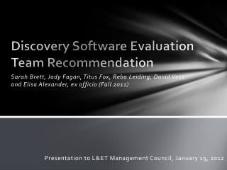 Discovery Software Evaluation  Team Recommendation