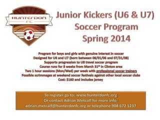 Junior Kickers (U6 & U7)  Soccer Program Spring 2014