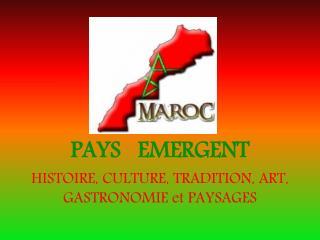PAYS   EMERGENT HISTOIRE, CULTURE, TRADITION, ART, GASTRONOMIE  et  PAYSAGES