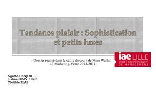 Dossier réalisé dans le cadre du cours de Mme  Wallart L3 Marketing-Vente 2013-2014