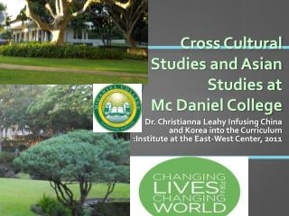 Cross Cultural Studies and Asian Studies at  Mc Daniel College