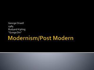 Modernism/Post Modern