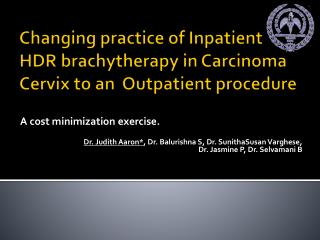 Changing practice of Inpatient HDR  brachytherapy  in Carcinoma Cervix to an  Outpatient procedure