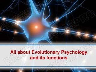 All about Evolutionary Psychology and its functions