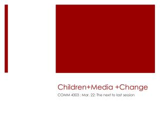 Children+Media  +Change