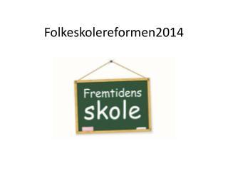 Folkeskolereformen2014