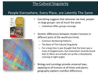 The Cultural Singularity  People Everywhere, Every Place, are Latently The Same
