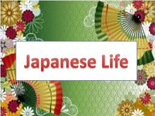 Japanese Life