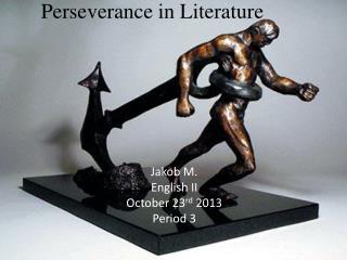 Perseverance in Literature