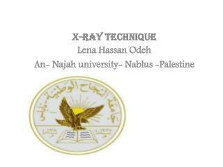 x-ray Technique Lena Hassan Odeh An- Najah university-  N ablus -Palestine