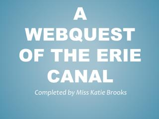 A  Webquest  of the Erie Canal