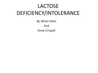 LACTOSE  DEFICIENCY/INTOLERANCE