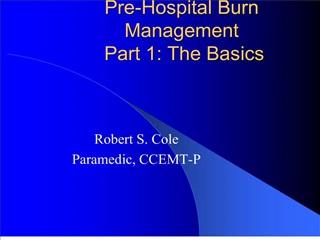 Pre-Hospital Burn Management Part 1: The Basics