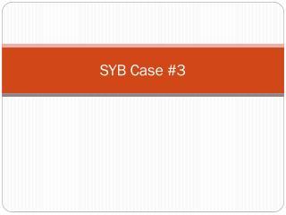 SYB Case #3