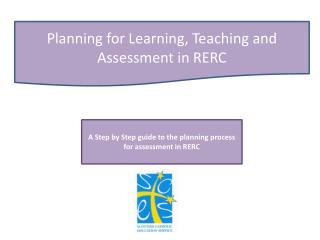 Planning for Learning, Teaching and Assessment in RERC
