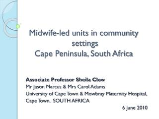 Midwife-led units in community  settings Cape Peninsula, South Africa