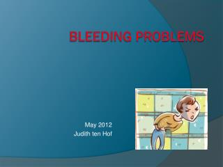 Bleeding problems