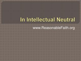 In Intellectual Neutral