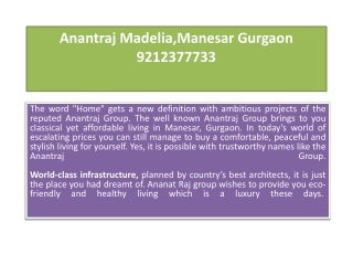 Homes,flats,apartments,Anantraj Madelia NH-8, 9212377733