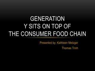 Generation  Y Sits On Top of The Consumer Food Chain