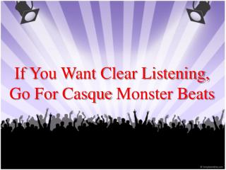 If You Want Clear Listening, Go For Casque Monster Beats