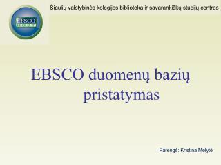 EBSCO duomenų bazių      pristatymas