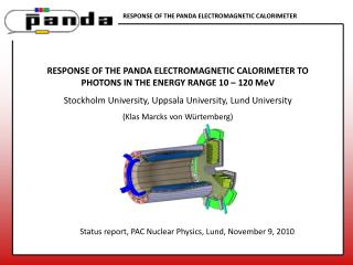 RESPONSE OF THE PANDA ELECTROMAGNETIC CALORIMETER