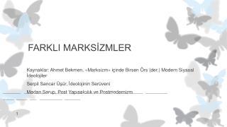 FARKLI MARKSİZMLER