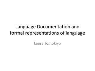 Language Documentation and formal representations of language
