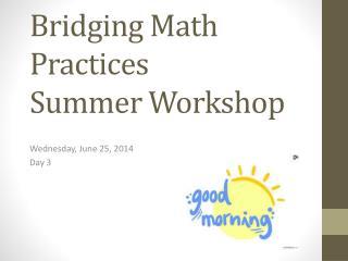 Bridging Math Practices Summer Workshop