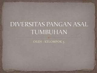 DIVERSITAS PANGAN ASAL TUMBUHAN