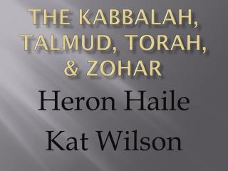 The Kabbalah, Talmud, Torah, & Zohar