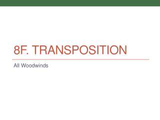 8F. Transposition